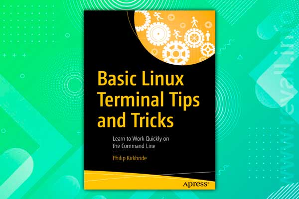 Basic Linux Terminal Tips and Tricks: Learn to Work Quickly on the Command Line