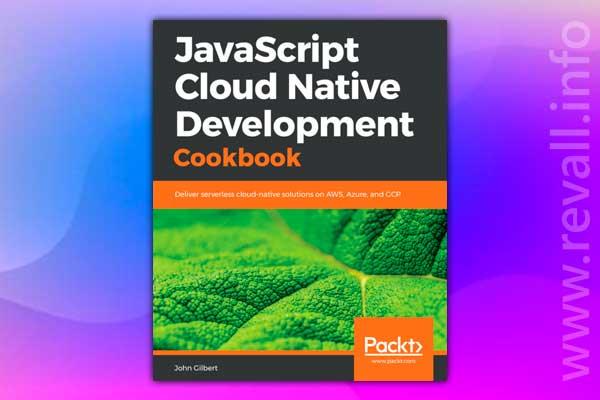 JavaScript Cloud Native Development Cookbook +Code